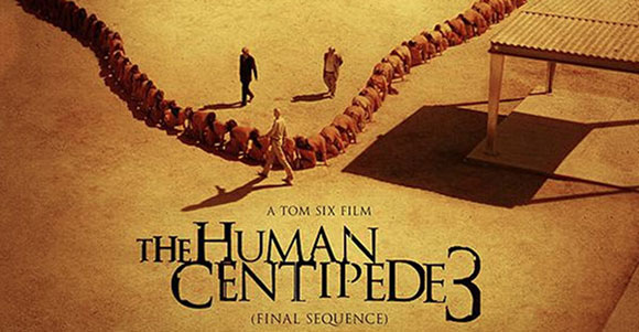 The Human Centipede 3  Final Sequence   is  unfortunately  in selected    Human Centipede Movie Poster