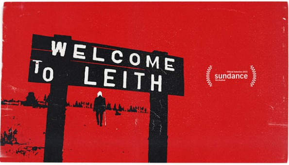 Welcome To Leith is one of those documentary films that finds itself in the right place at the right time