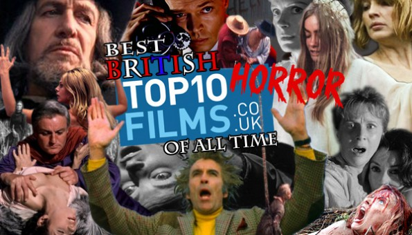Top 10 Films presents the Greatest British Horror Films of All Time