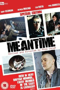 Meantime, Top 10 Films, Gary Oldman, Mike Leigh, Tim Roth,